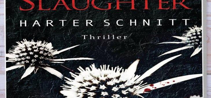 Rezension: Harter Schnitt von Karin Slaughter