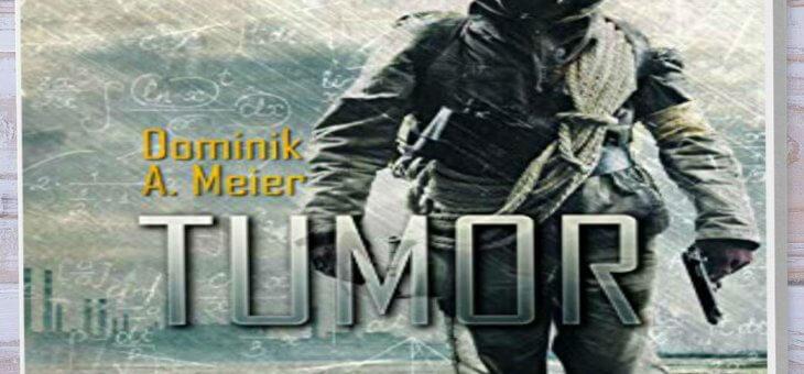 Rezension: Tumor von Dominik A. Meier