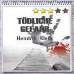 Cover: Tödliche Gefahr von Hendrik Klein