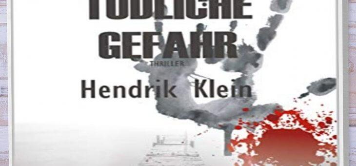 Rezension: Tödliche Gefahr von Hendrik Klein