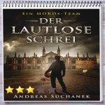 Cover: Ein MORDs-Team - Band 1: Der lautlose Schrei von Andreas Suchanek
