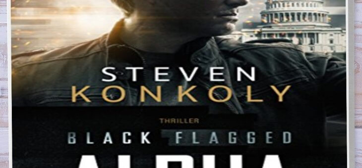 Rezension: BLACK FLAGGED ALPHA von Steven Konkoly