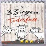 Cover: 3 Ziegen und ein Todesfall von Tina Sprenzel