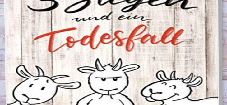 Rezension: 3 Ziegen und ein Todesfall von Tina Sprenzel